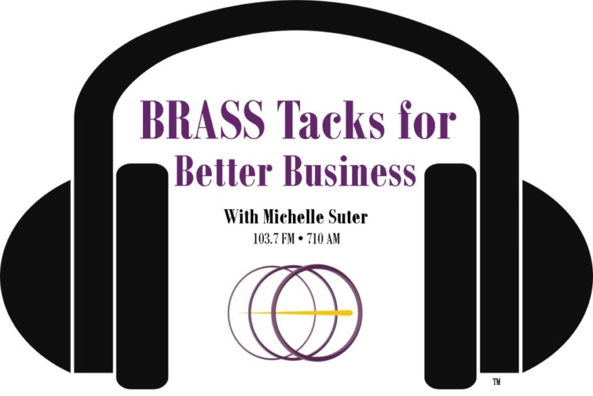 BRASS Tacks For Better Business with Michelle Suter radio show announcement